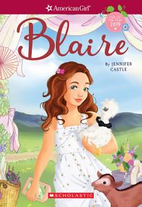 Blaire  American Girl  Girl of the Year 2019  Book 1  Book