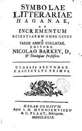 Symbolae litterariae Haganae ad incrementum scientiarum omne genus a variis amice collatae: Volume 2