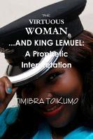 THE VIRTUOUS WOMAN    AND KING LEMUEL  A Prophetic Interpretation PDF