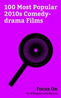 Focus On  100 Most Popular 2010s Comedy drama Films PDF