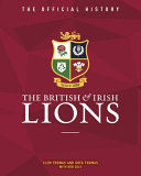 The British and Irish Lions: the Official History