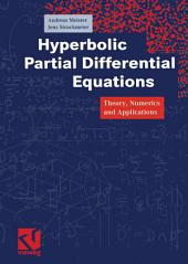 Hyperbolic Partial Differential Equations: Theory, Numerics and Applications