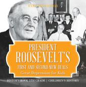 President Roosevelt's First and Second New Deals - Great Depression for Kids - History Book 5th Grade   Children's History