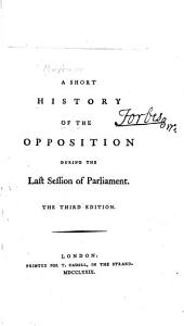 A Short History of the Opposition During the Last Session of Parliament: Volume 28, Issue 3