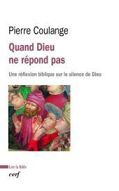Quand Dieu ne répond pas: Une réflexion biblique sur le silence de Dieu
