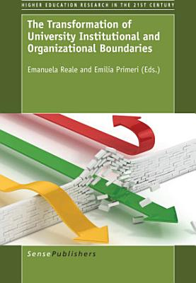 The Transformation of University Institutional and Organizational Boundaries