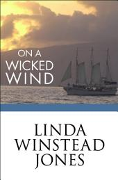 On a Wicked Wind