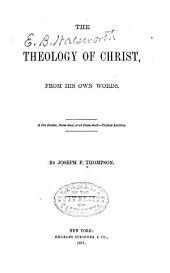 The Theology of Christ, from His Own Words