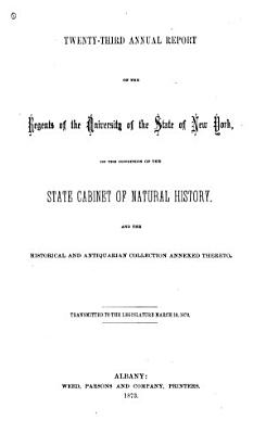 Annual Report Of The Regents Of The University On The Condition Of The State Cabinet Of Natural History With Catalogues Of The Same