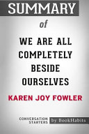 Summary of We Are All Completely Beside Ourselves by Karen Joy Fowler: Conversation Starters