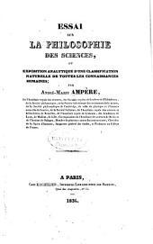 Essai sur la philosophie des sciences: ou, Exposition analytique d'une classification naturelle de toutes les connaissances humaines, Volume1