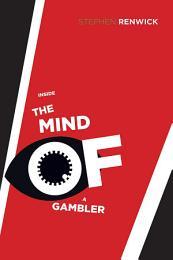 Inside the Mind of a Gambler
