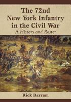The 72nd New York Infantry in the Civil War PDF
