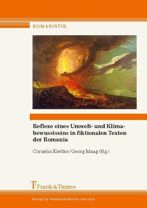 Reflexe eines Umwelt  und Klimabewusstseins in fiktionalen Texten der Romania PDF