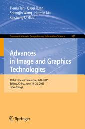 Advances in Image and Graphics Technologies: 10th Chinese Conference, IGTA 2015, Beijing, China, June 19-20, 2015, Proceedings