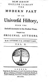An Universal History: From the Earliest Accounts to the Present Time, Part 2, Volume 2