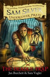 The Deadly Trap: Sam Silver: Undercover Pirate 4