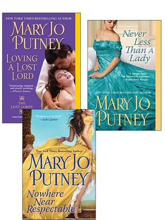 Mary Jo Putney Bundle  Nowhere Near Respectable  Never Less Than A Lady  Loving a Lost Lord  PDF