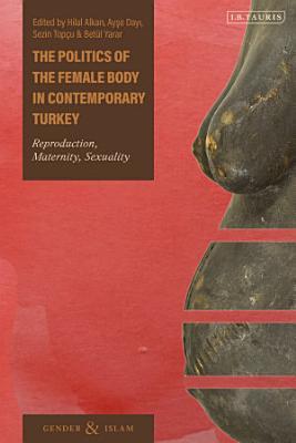 The Politics of the Female Body in Contemporary Turkey