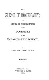 The Science of Homoeopathy: Or, a Critical and Synthetical Exposition of the Doctrines of the Homoeopathic School