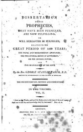 A Dissertation on the Prophecies, that Have Been Fulfilled, are Now Fulfilling, Or Will Hereafter be Fulfilled, Relative to the Great Period of 1260 Years: The Papal and Mohammedan Apostasies, Volume 2