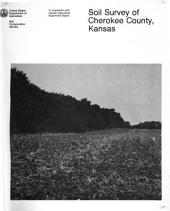 Soil Survey of Cherokee County, Kansas: United States Department of Agriculture, Soil Conservation Service ; in Cooperation with Kansas Agricultural Experiment Station