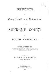Reports of Cases Heard and Determined by the Supreme Court of South Carolina: Volume 10