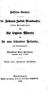 Dr. Johann Jakob Rambach's sieben Betrachtungen über die letzten Worte des für uns leidenden Heilands