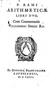 P. Rami Arithemticae Libri Dvo