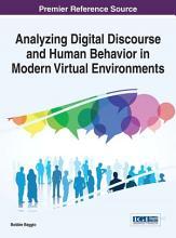 Analyzing Digital Discourse and Human Behavior in Modern Virtual Environments PDF