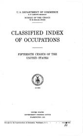 Classified index of occupations: Fifteenth census of the United States