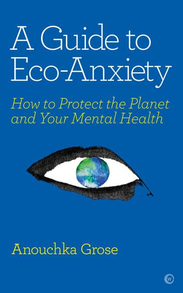 Download A Guide to Eco Anxiety Book