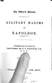 The officer's manual, military maxims [ed. by - Burnod] tr. by colonel D'Aguilar