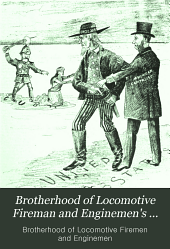 Brotherhood of Locomotive Fireman and Enginemen's Magazine: Volumes 22-23