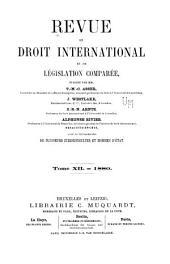 Revue de droit international et de législation comparée: Volume12
