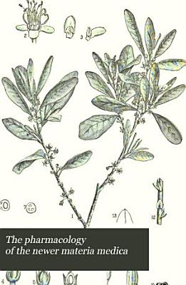 The Pharmacology of the Newer Materia Medica PDF