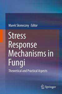 Stress Response Mechanisms in Fungi