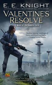 Valentine's Resolve: A Novel of The Vampire Earth