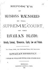 Reports of Decisions Rendered by the Supreme Court of the Hawaiian Islands: Volume 5