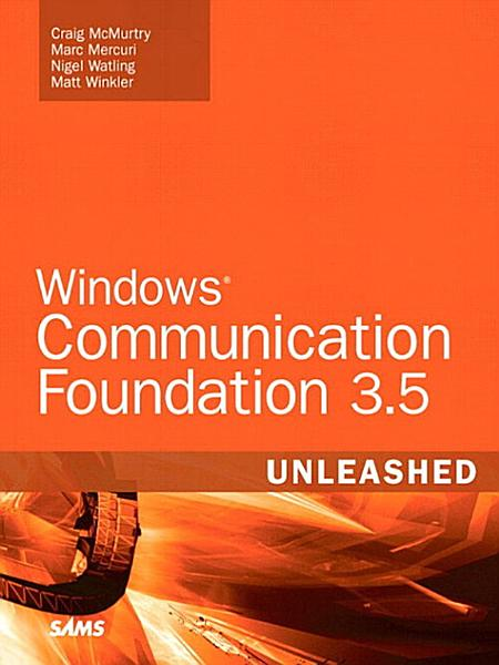 Download Windows Communication Foundation 3 5 Unleashed Book