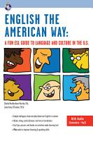 English the American Way  A Fun ESL Guide to Language and Culture in the U S   with Embedded Audio   MP3  PDF
