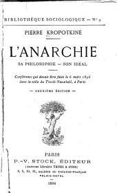 L'anarchie: sa philosophie, son idéal : conférence qui devait être faite le 6 mars 1896 dans la salle du Tivoli-Vauxhall à Paris