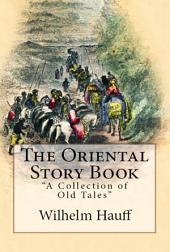 "The Oriental Story Book: ""A Collection of Old Tales"""
