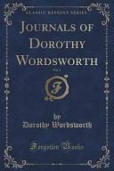 Journals of Dorothy Wordsworth  Vol  1  Classic Reprint