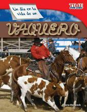 Un dia en la vida de un vaquero / A Day in the Life of a Cowboy