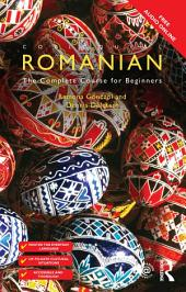 Colloquial Romanian: The Complete Course for Beginners, Edition 4