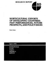Horticultural Exports of Developing Countries: Past Performances, Future Prospects, and Policy Issues