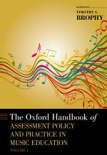 The Oxford Handbook of Assessment Policy and Practice in Music Education