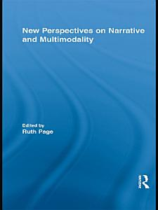 New Perspectives on Narrative and Multimodality Book