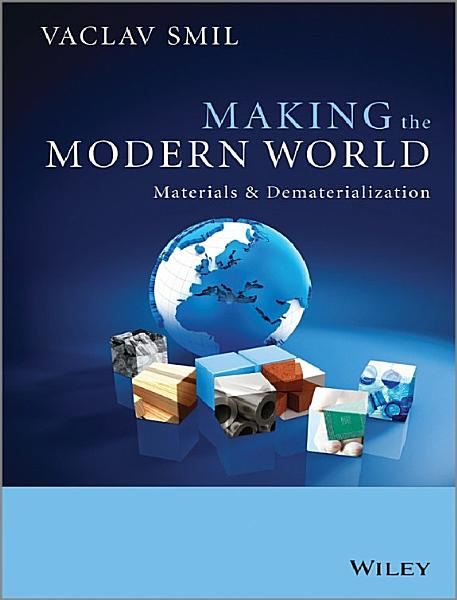 Download Making the Modern World  Materials and Dematerialization Book